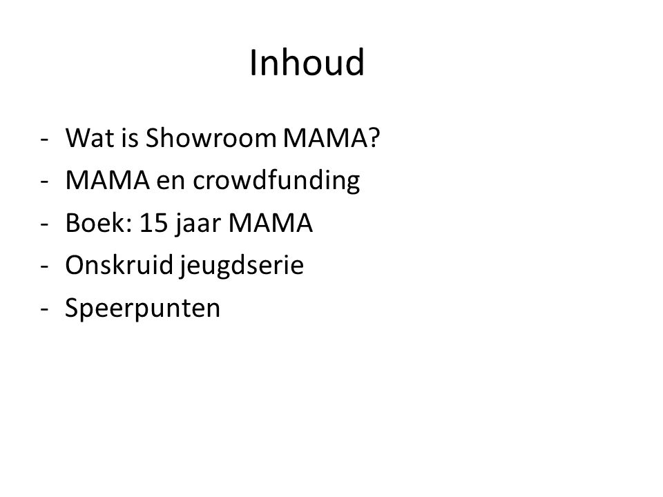 Inhoud -Wat is Showroom MAMA.