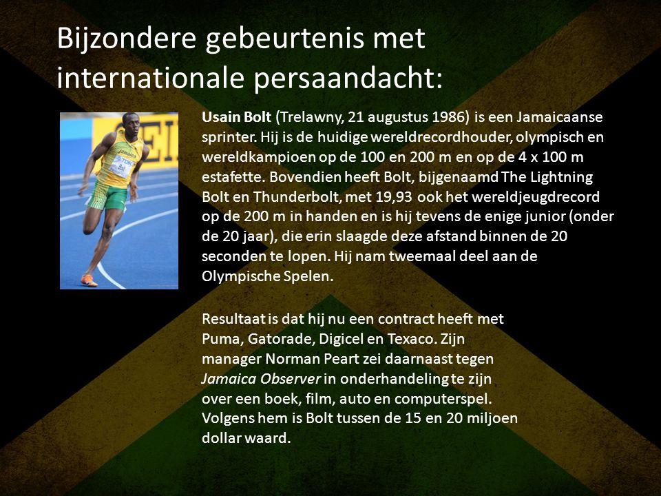 Bijzondere gebeurtenis met internationale persaandacht: Usain Bolt (Trelawny, 21 augustus 1986) is een Jamaicaanse sprinter. Hij is de huidige wereldr
