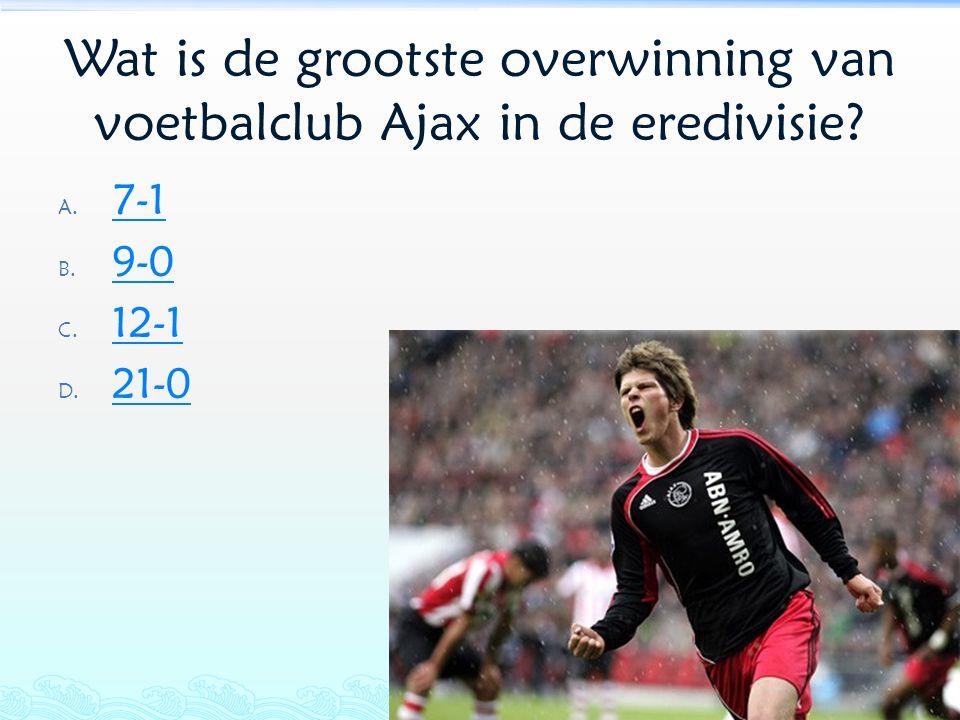 Wat is de grootste overwinning van voetbalclub Ajax in de eredivisie? A. 7-1 7-1 B. 9-0 9-0 C. 12-1 12-1 D. 21-0 21-0