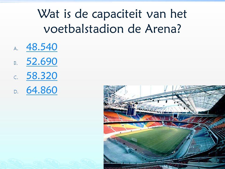 Wat is de capaciteit van het voetbalstadion de Arena? A. 48.540 48.540 B. 52.690 52.690 C. 58.320 58.320 D. 64.860 64.860