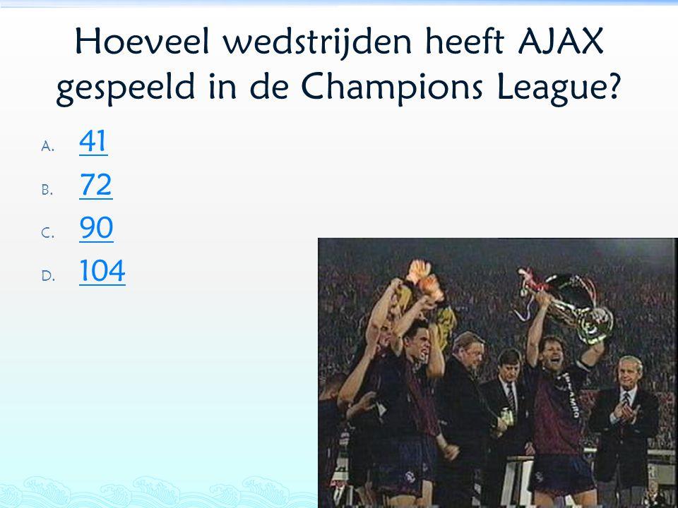 Hoeveel wedstrijden heeft AJAX gespeeld in de Champions League? A. 41 41 B. 72 72 C. 90 90 D. 104 104