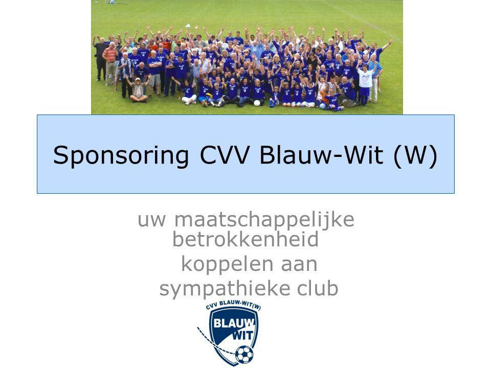 Sponsoring CVV Blauw-Wit (W) uw maatschappelijke betrokkenheid koppelen aan sympathieke club