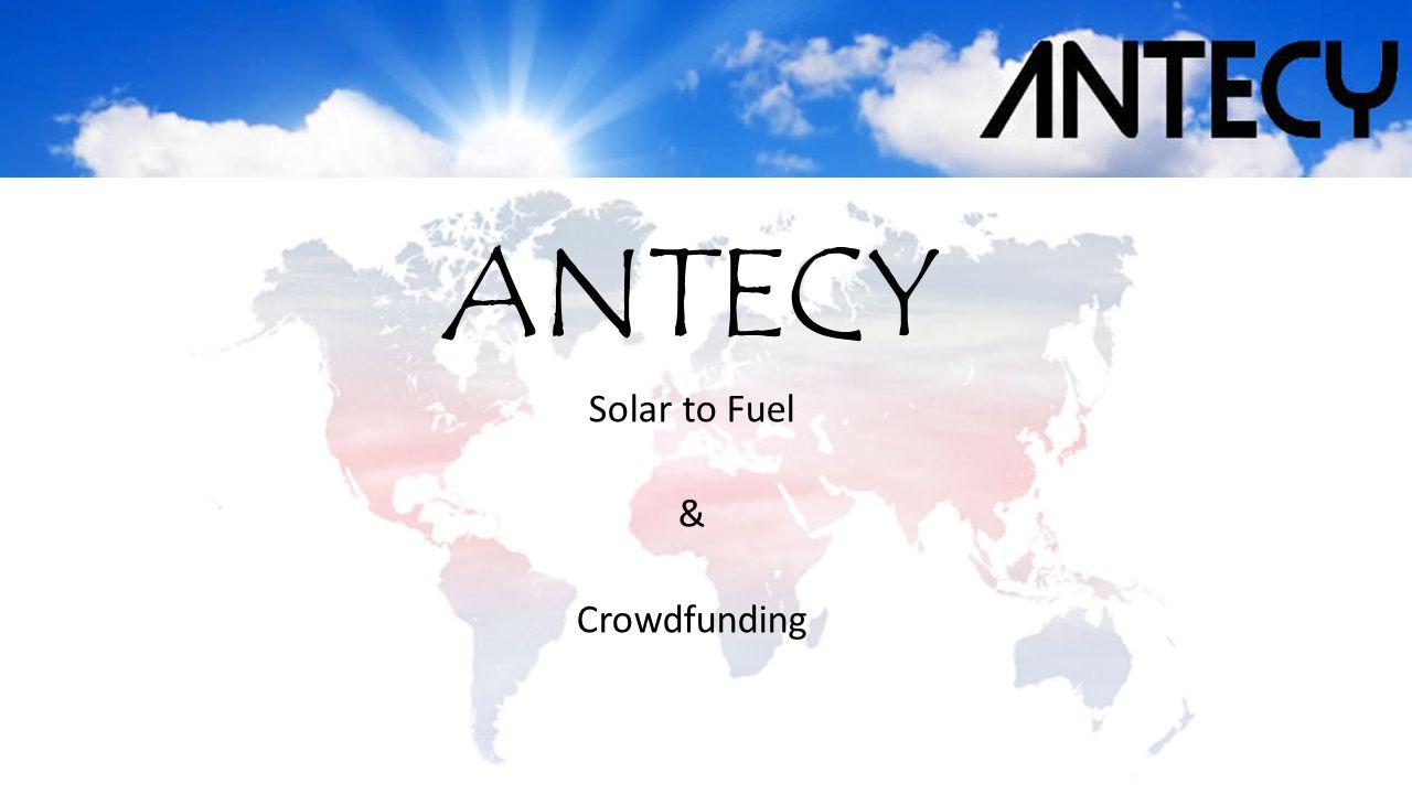 ANTECY Solar to Fuel & Crowdfunding