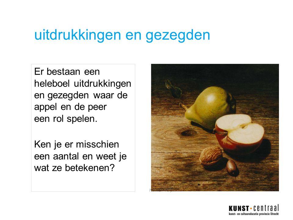 uitdrukkingen en gezegden Er bestaan een heleboel uitdrukkingen en gezegden waar de appel en de peer een rol spelen.