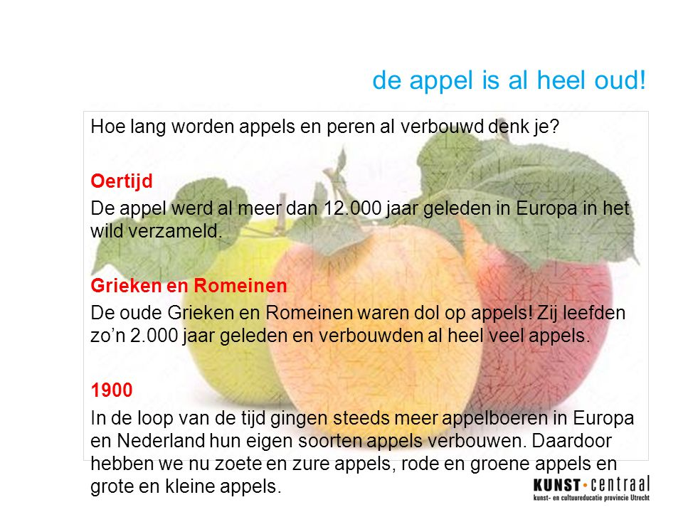de appel is al heel oud.Hoe lang worden appels en peren al verbouwd denk je.