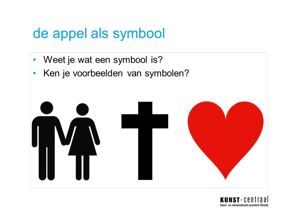 de appel als symbool •Weet je wat een symbool is? •Ken je voorbeelden van symbolen?