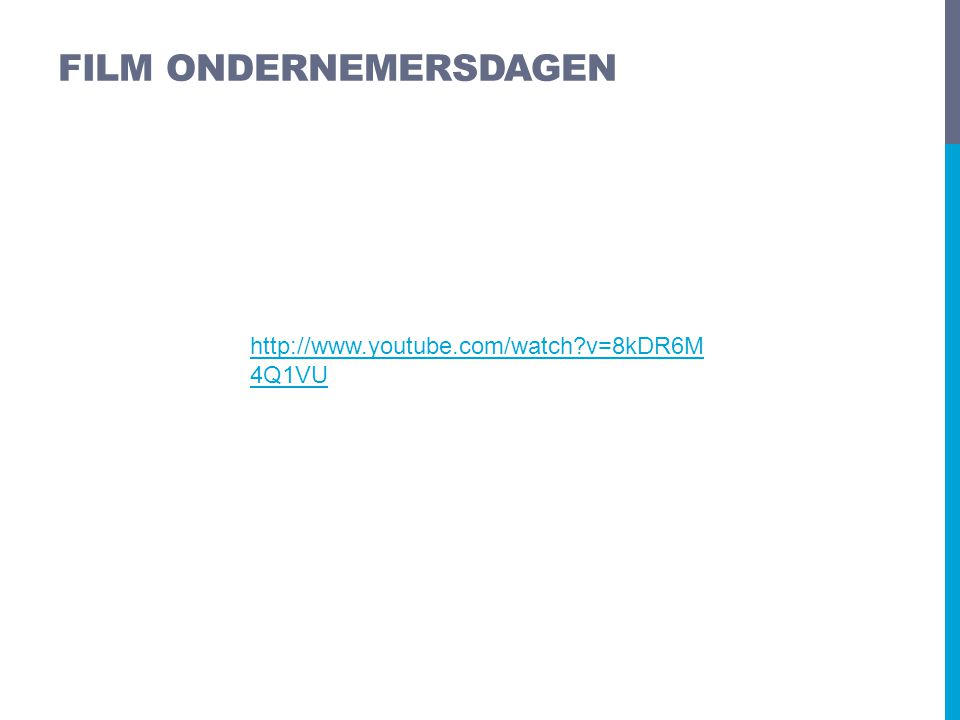 FILM ONDERNEMERSDAGEN http://www.youtube.com/watch?v=8kDR6M 4Q1VU