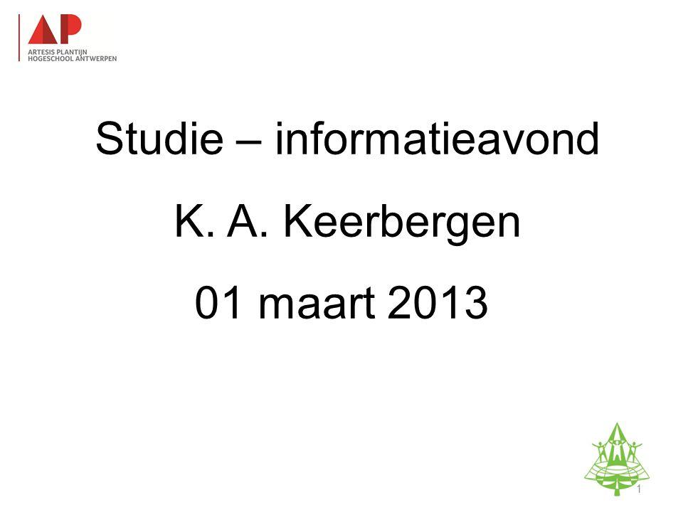 Studie-informatieavond K. A. Keerbergen – 18 februari 2011 Studie – informatieavond K.