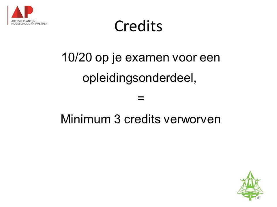 10/20 op je examen voor een opleidingsonderdeel, = Minimum 3 credits verworven Studie-informatieavond K.