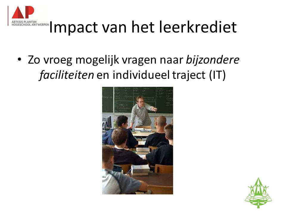 Impact van het leerkrediet • Zo vroeg mogelijk vragen naar bijzondere faciliteiten en individueel traject (IT) 95