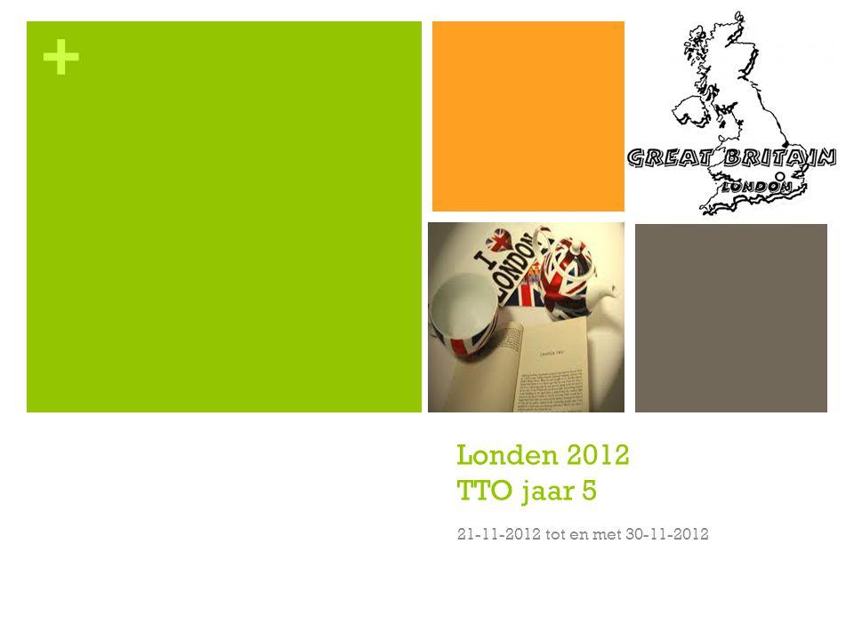 + Londen 2012 TTO jaar 5 21-11-2012 tot en met 30-11-2012