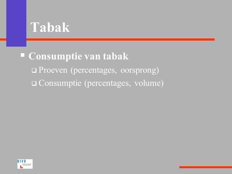 Tabak  Consumptie van tabak  Proeven (percentages, oorsprong)  Consumptie (percentages, volume)