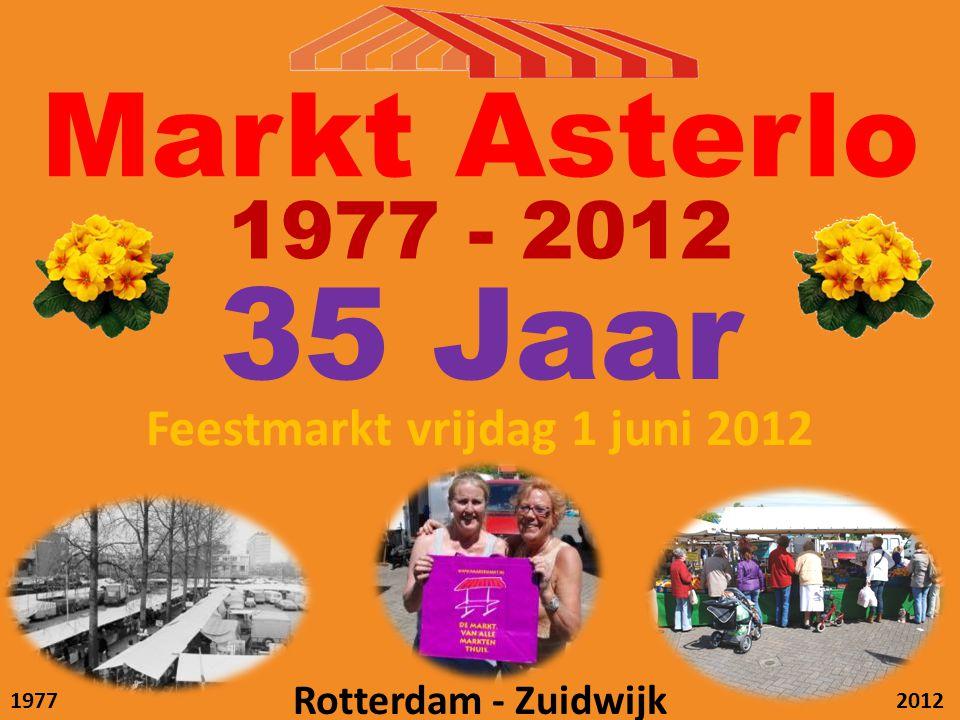 Markt Asterlo Rotterdam - Zuidwijk 1977 - 2012 35 Jaar Feestmarkt vrijdag 1 juni 2012 19772012