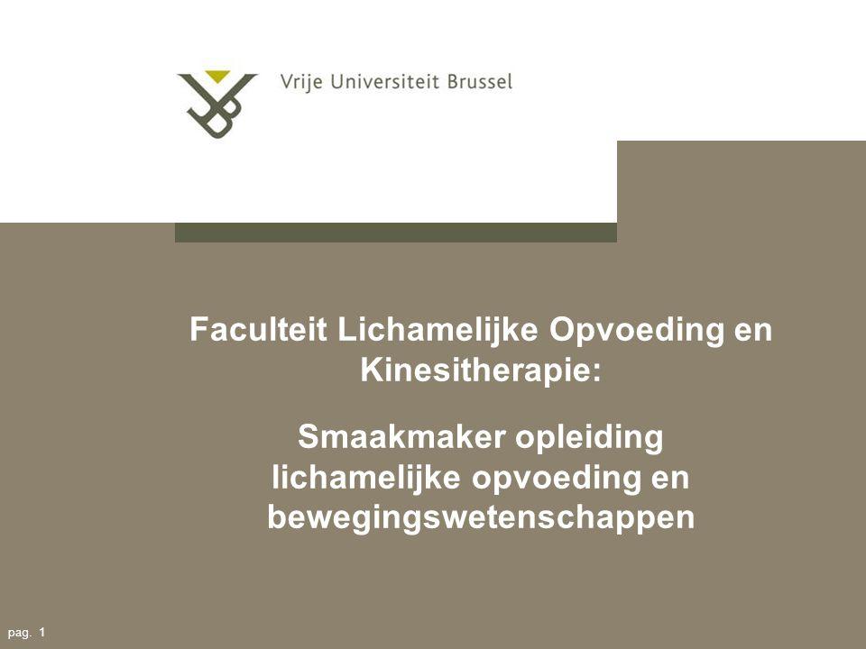 pag. 1 Faculteit Lichamelijke Opvoeding en Kinesitherapie: Smaakmaker opleiding lichamelijke opvoeding en bewegingswetenschappen