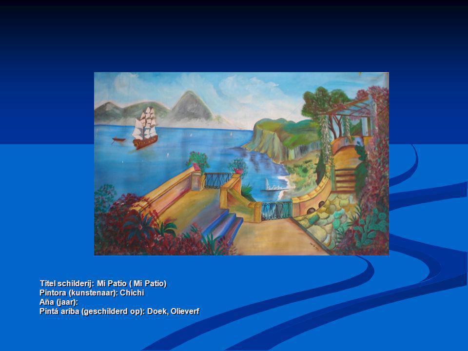 Titel schilderij: Mi Patio ( Mi Patio) Pintora (kunstenaar): Chichi Aña (jaar): Pintá ariba (geschilderd op): Doek, Olieverf