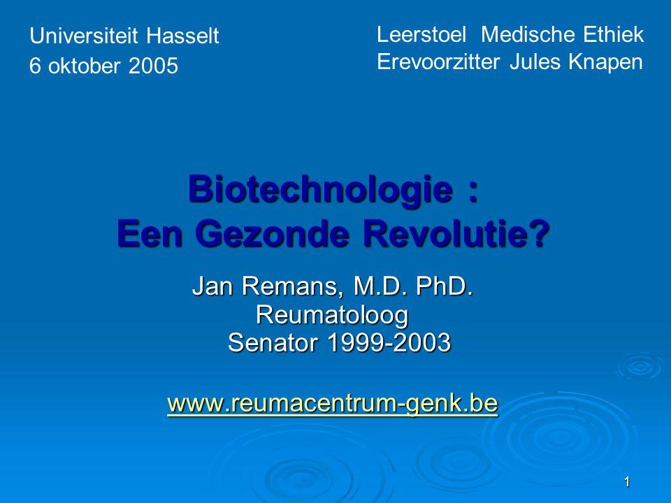 1 Biotechnologie : Een Gezonde Revolutie.Jan Remans, M.D.