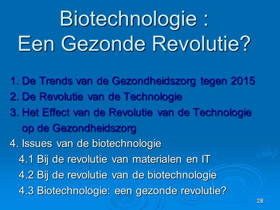 28 Biotechnologie : Een Gezonde Revolutie.1. De Trends van de Gezondheidszorg tegen 2015 2.