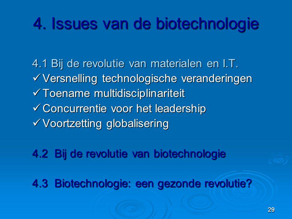 29 4.Issues van de biotechnologie 4.1 Bij de revolutie van materialen en I.T.