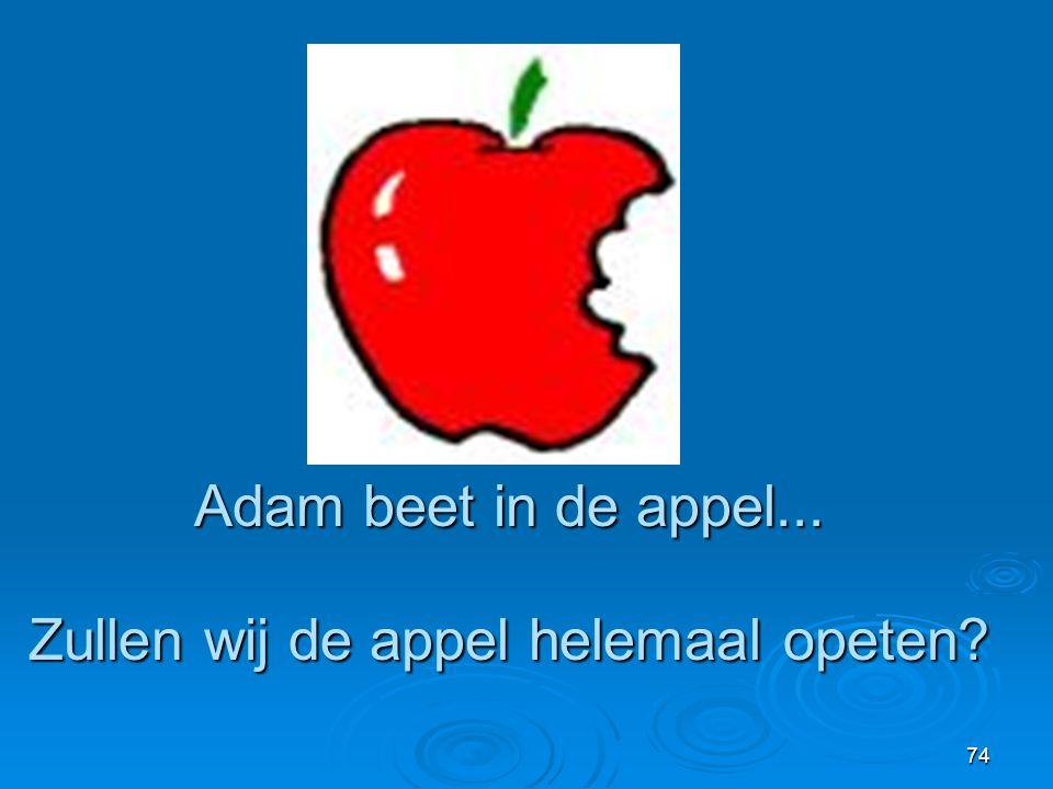 74 Adam beet in de appel... Zullen wij de appel helemaal opeten?