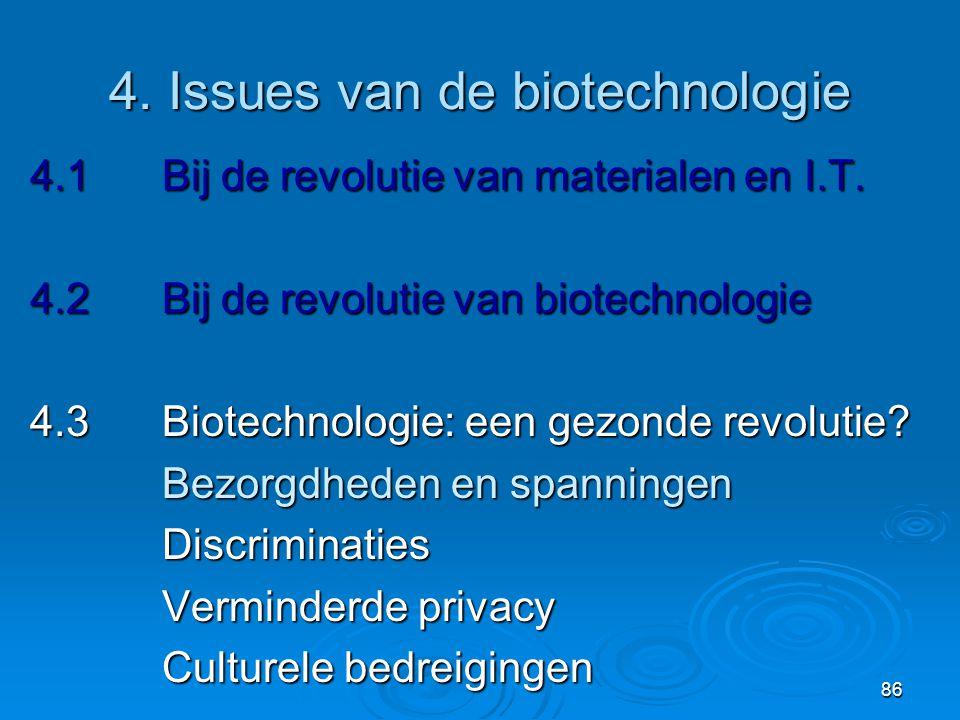 86 4.Issues van de biotechnologie 4.1Bij de revolutie van materialen en I.T.