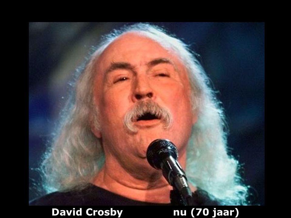 David Crosby (1941) guitarist, zanger, componist vroeger