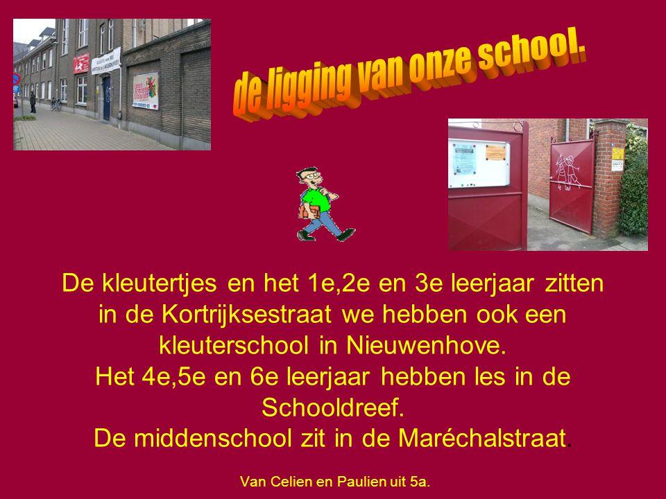 De kleutertjes en het 1e,2e en 3e leerjaar zitten in de Kortrijksestraat we hebben ook een kleuterschool in Nieuwenhove. Het 4e,5e en 6e leerjaar hebb