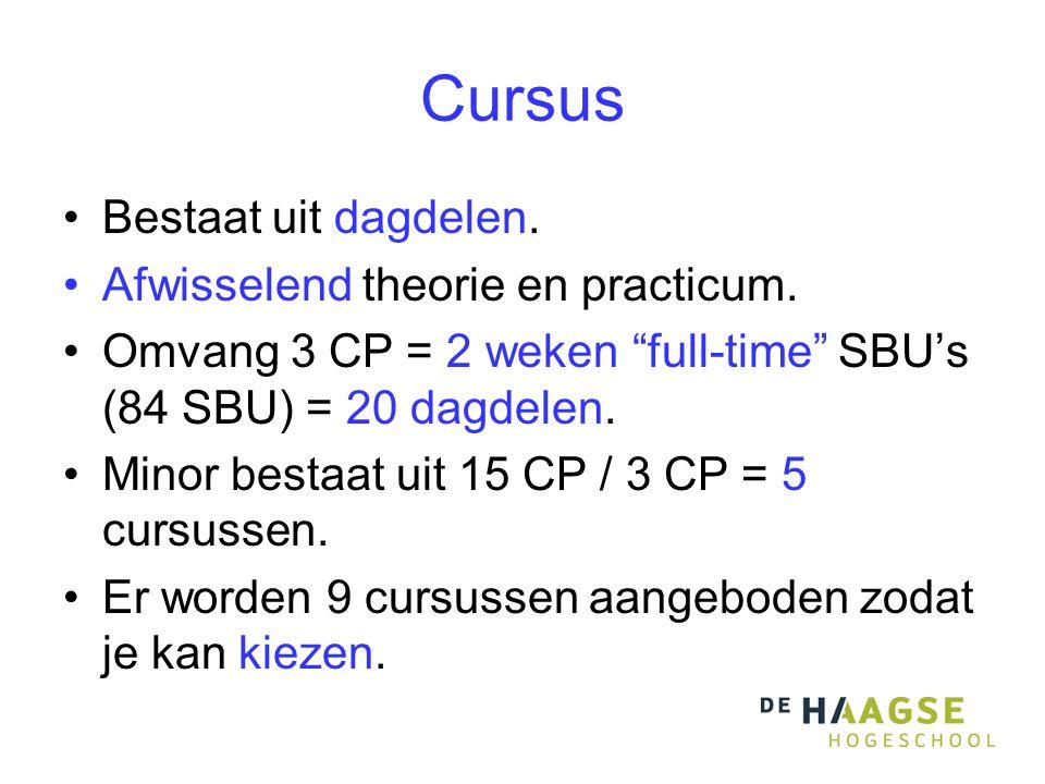 Cursus •Bestaat uit dagdelen. •Afwisselend theorie en practicum.