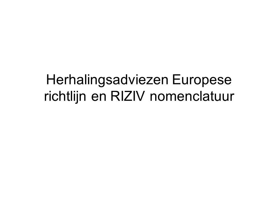 Herhalingsadviezen Europese richtlijn en RIZIV nomenclatuur