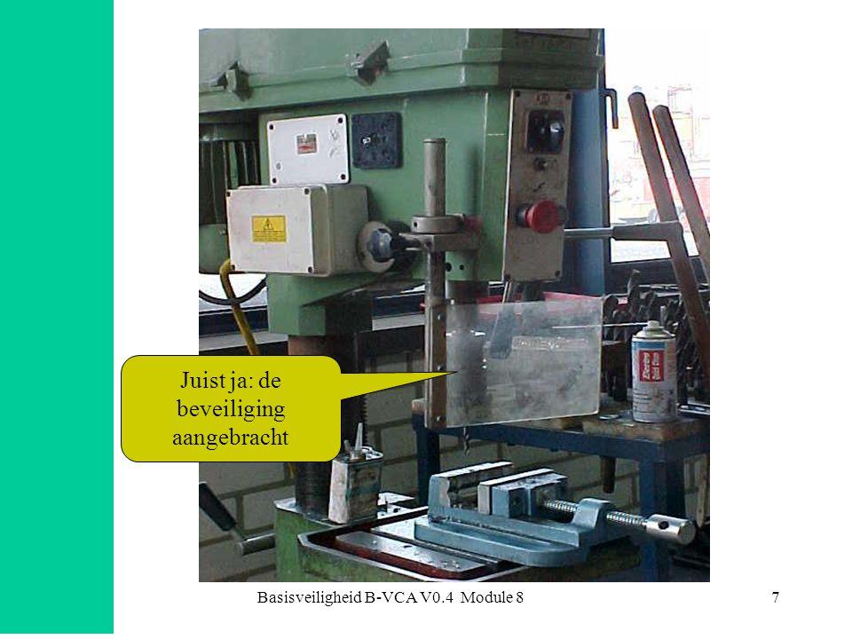 Basisveiligheid B-VCA V0.4 Module 88 •Geldt voor ELKE vastop- gestelde zaagmachine: •beschermkap •hulpgeleider •spouwmes •duwhout •afzuiging •nulspanningsschakelaar Bij metaalzaagmachines wordt koel- en snijolie gebruikt.