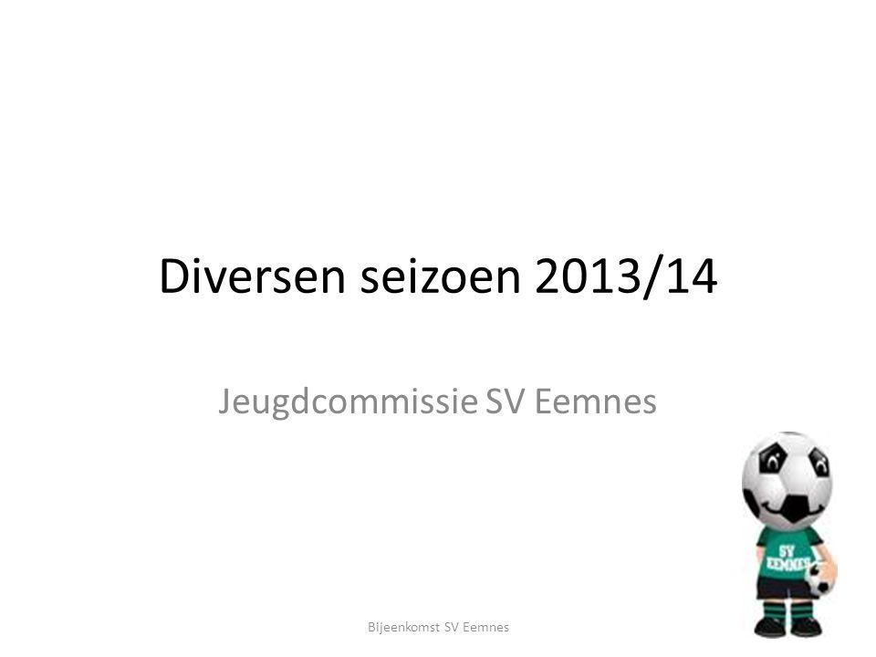 Diversen seizoen 2013/14 Jeugdcommissie SV Eemnes Bijeenkomst SV Eemnes