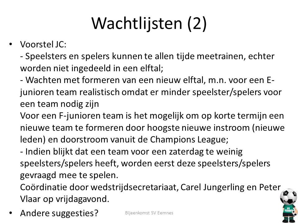 Wachtlijsten (2) • Voorstel JC: - Speelsters en spelers kunnen te allen tijde meetrainen, echter worden niet ingedeeld in een elftal; - Wachten met fo