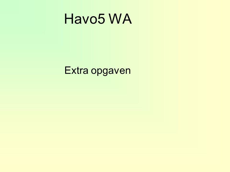 Havo5 WA Extra opgaven