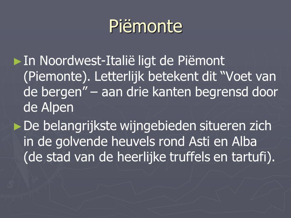Nebbiolo ► Autochtone druif uit Alba met eerste vermelding in 1268 ► Laatrijpende druif ► Liefst op leisteen en heel minerale ondergronden ► In de jeugd dikwijls brutaal, tanninerijk en zuur ► Rijping is steeds noodzakelijk