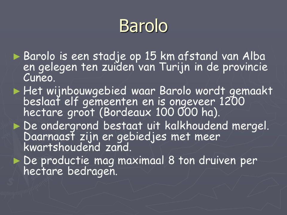 Barolo ► ► Barolo is een stadje op 15 km afstand van Alba en gelegen ten zuiden van Turijn in de provincie Cuneo. ► ► Het wijnbouwgebied waar Barolo w