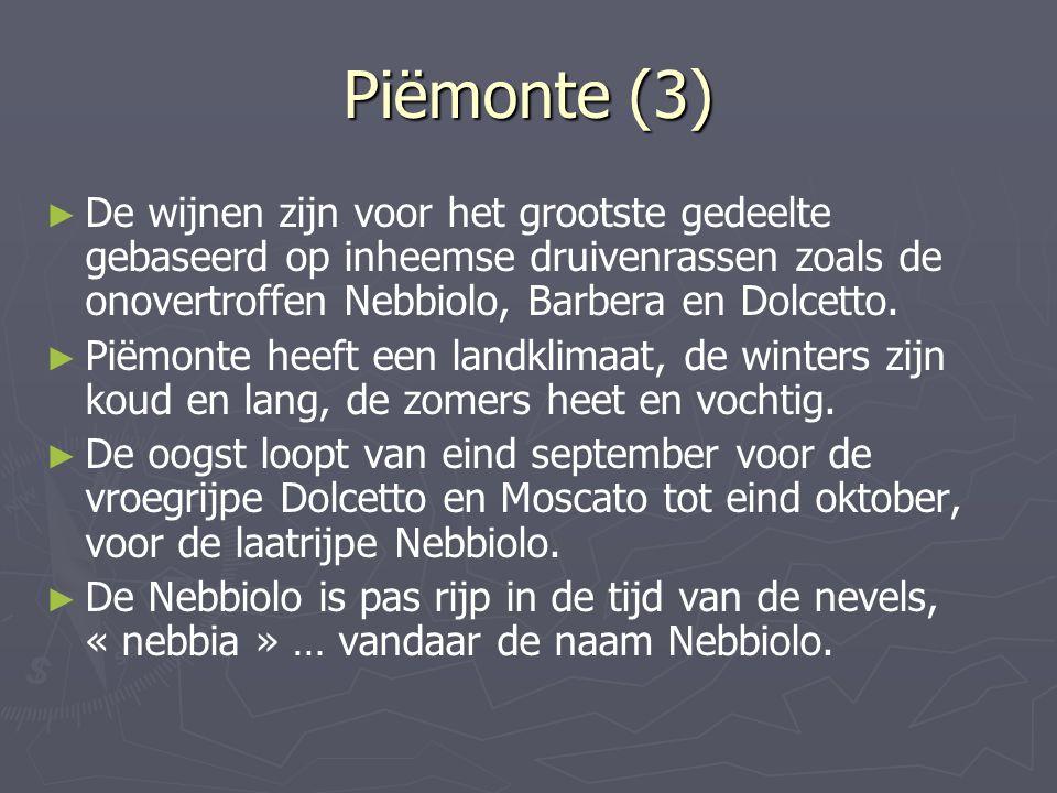 Piëmonte (3) ► ► De wijnen zijn voor het grootste gedeelte gebaseerd op inheemse druivenrassen zoals de onovertroffen Nebbiolo, Barbera en Dolcetto. ►