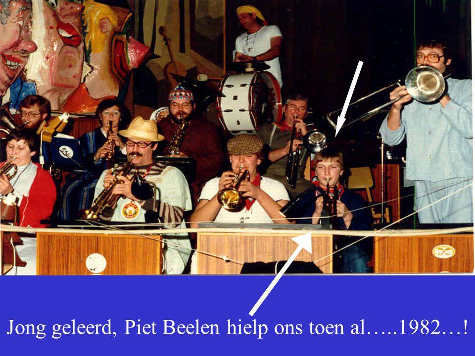 Jong geleerd, Piet Beelen hielp ons toen al…..1982…!