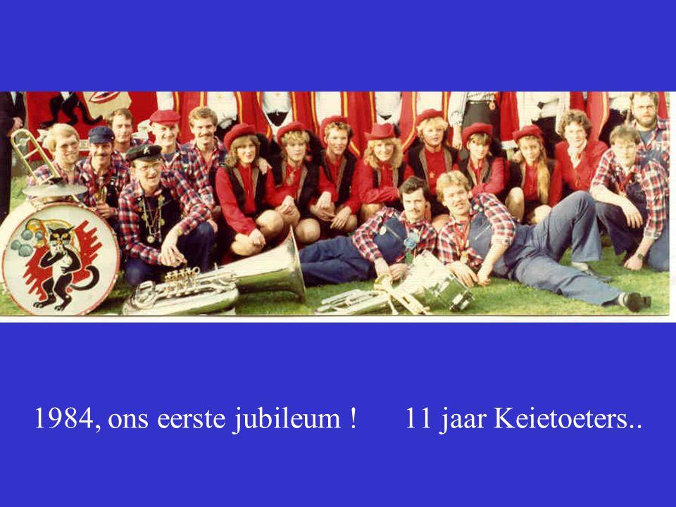 1984, ons eerste jubileum ! 11 jaar Keietoeters..