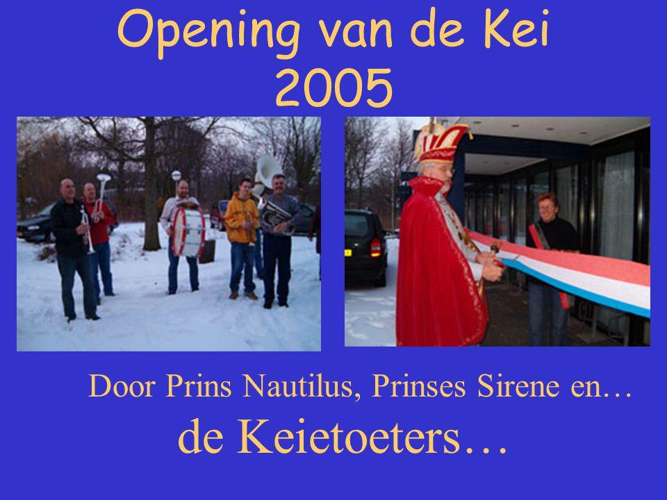 Opening van de Kei 2005 Door Prins Nautilus, Prinses Sirene en… de Keietoeters…