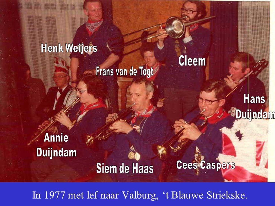 In 1977 met lef naar Valburg, 't Blauwe Striekske.