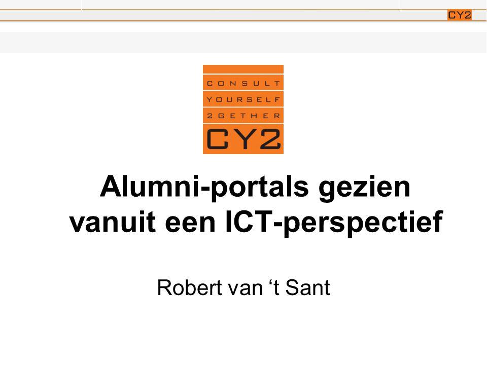 Alumni-portals gezien vanuit een ICT-perspectief Robert van 't Sant