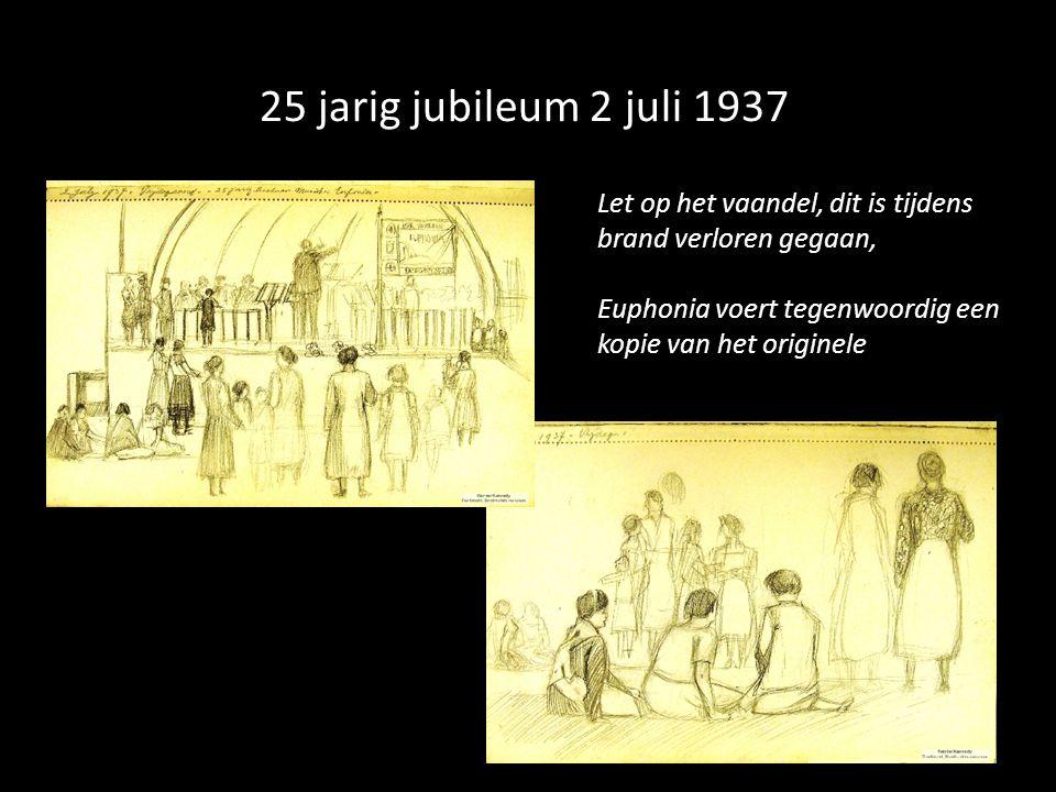 25 jarig jubileum 2 juli 1937 Let op het vaandel, dit is tijdens brand verloren gegaan, Euphonia voert tegenwoordig een kopie van het originele