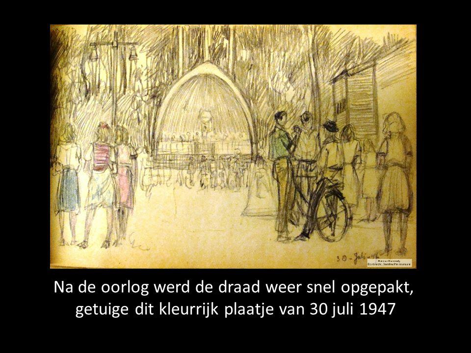 Na de oorlog werd de draad weer snel opgepakt, getuige dit kleurrijk plaatje van 30 juli 1947