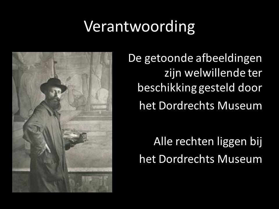 Verantwoording De getoonde afbeeldingen zijn welwillende ter beschikking gesteld door het Dordrechts Museum Alle rechten liggen bij het Dordrechts Mus