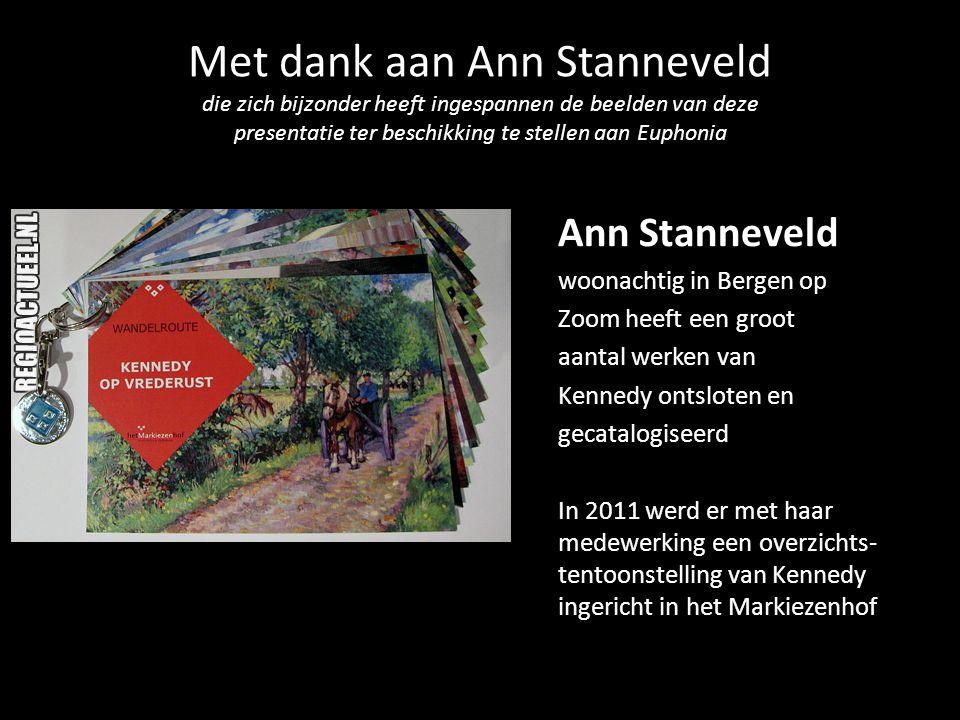 Met dank aan Ann Stanneveld die zich bijzonder heeft ingespannen de beelden van deze presentatie ter beschikking te stellen aan Euphonia Ann Stannevel