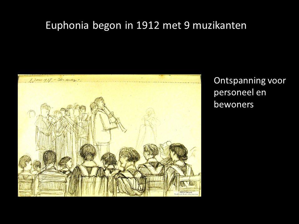 Ontspanning voor personeel en bewoners Euphonia begon in 1912 met 9 muzikanten