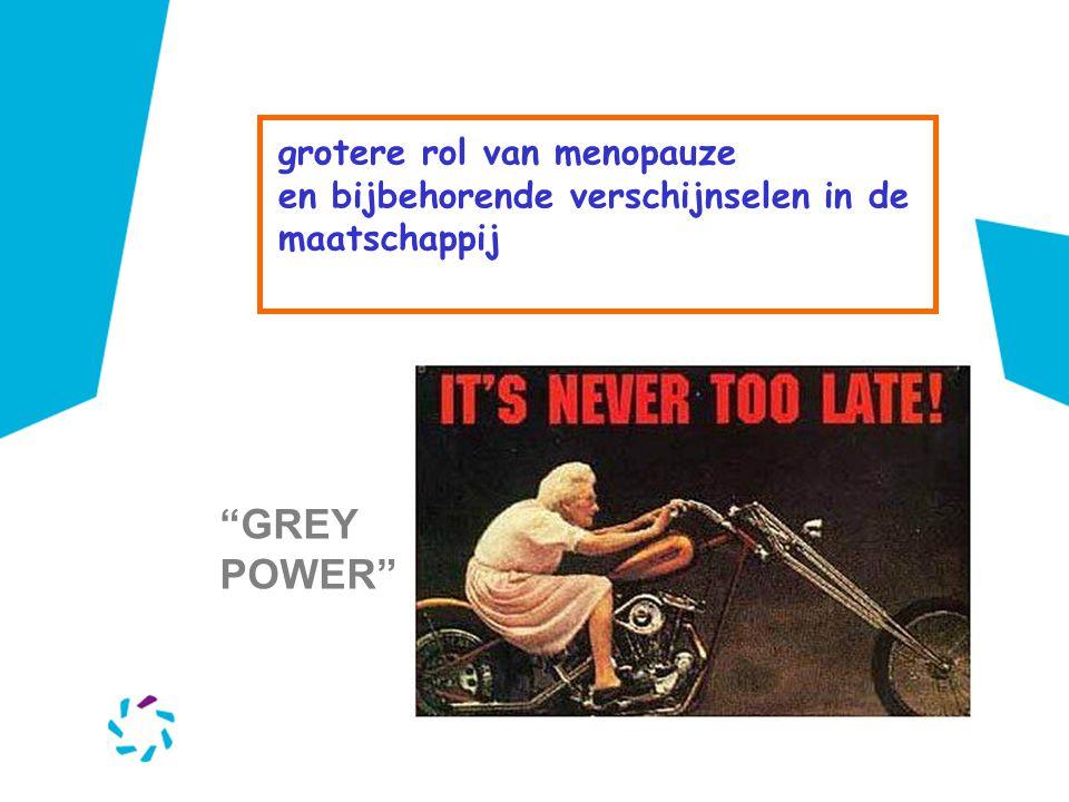 """grotere rol van menopauze en bijbehorende verschijnselen in de maatschappij """"GREY POWER"""""""