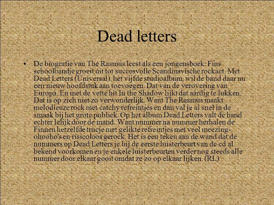 Dead letters •De biografie van The Rasmus leest als een jongensboek: Fins schoolbandje groeit uit tot succesvolle Scandinavische rockact.