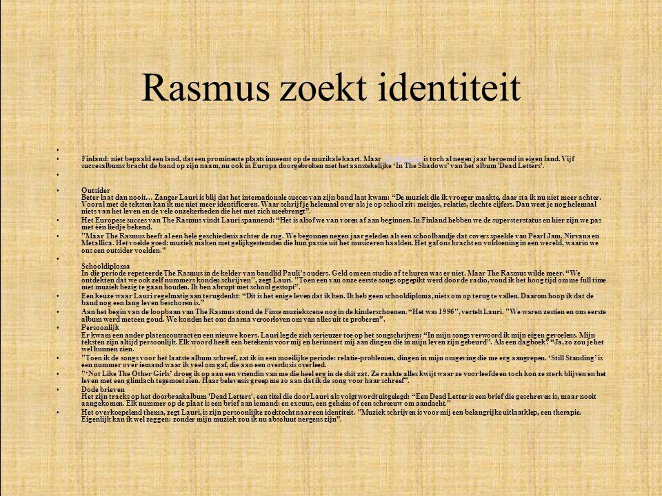 Rasmus zoekt identiteit • •Finland: niet bepaald een land, dat een prominente plaats inneemt op de muzikale kaart.