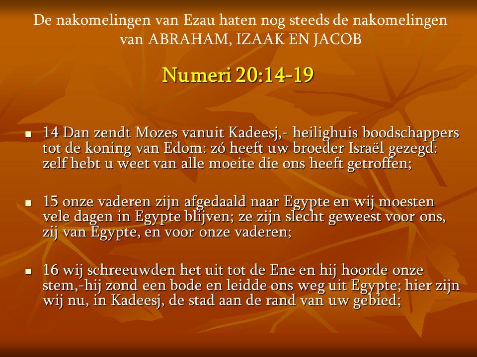 Numeri 20:14-19  14 Dan zendt Mozes vanuit Kadeesj,- heilighuis boodschappers tot de koning van Edom: zó heeft uw broeder Israël gezegd: zelf hebt u