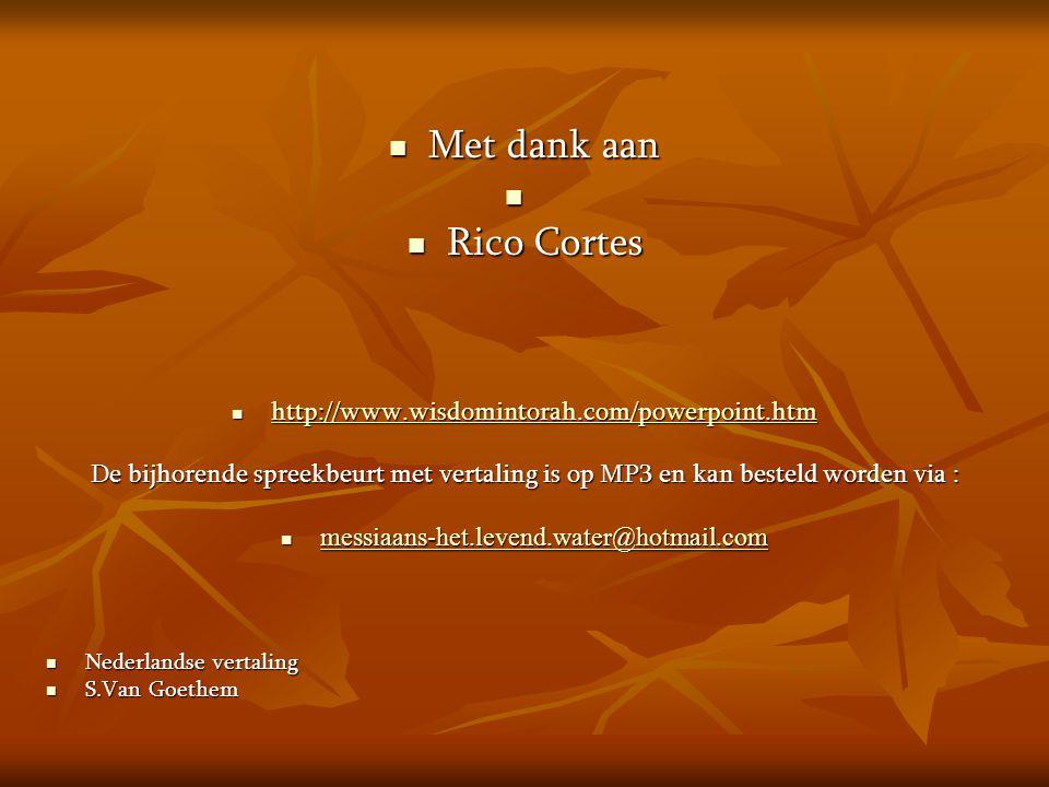  Met dank aan   Rico Cortes  http://www.wisdomintorah.com/powerpoint.htm http://www.wisdomintorah.com/powerpoint.htm De bijhorende spreekbeurt met